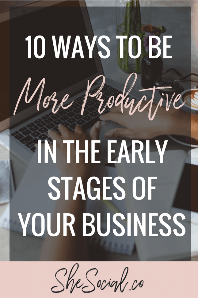 10 Ways to be MORE Productive in the Early Stages of your Online Business 1