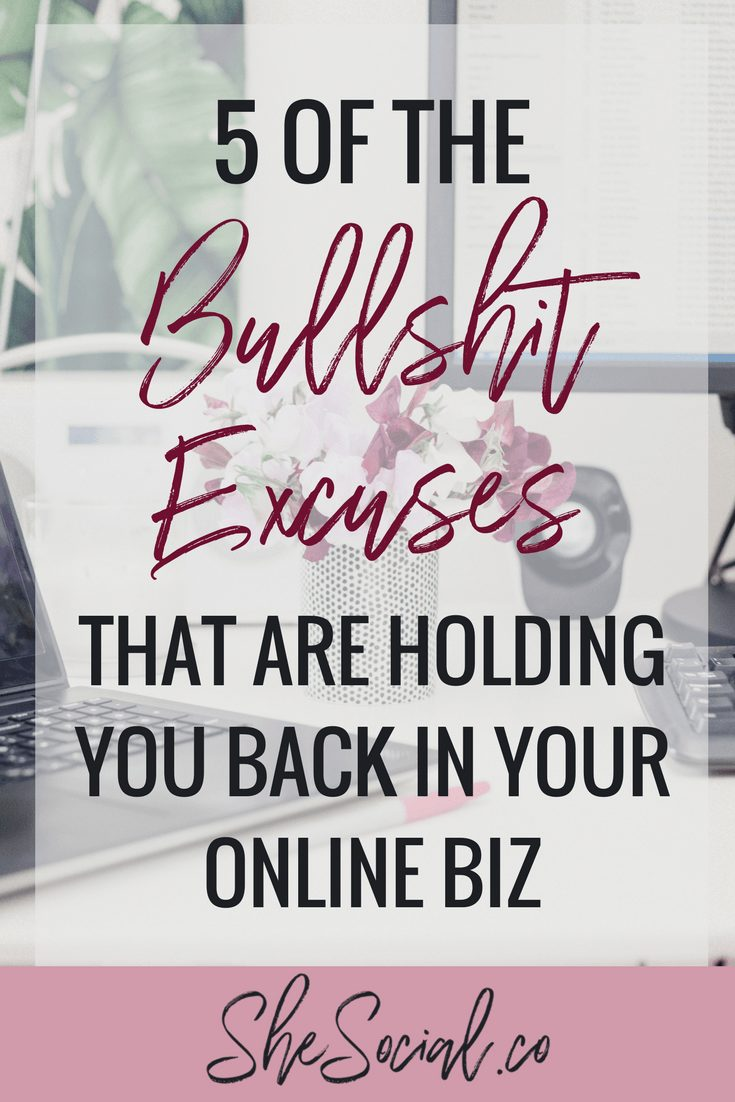 The 5 BULLSHIT Excuses that are Holding You Back From Reaching Your Online Business Potential! 1