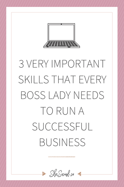 Important Boss Lady Skills Every Online Entrepreneur Needs To Learn