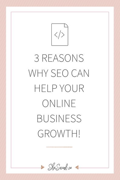 3 Reasons Why SEO Can Help Your Online Business Growth!