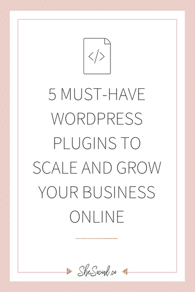 5 Must-Have WordPress Plugins To Scale And Grow Your Business Online