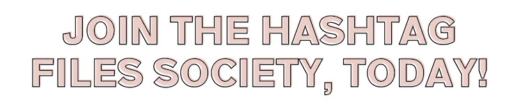 The Hashtag Files Society Membership 1